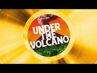 Under The Volcano | Official Trailer | Coming Soon