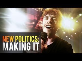 What Does It Take To Make It In Music? New Politics Lets Us Know