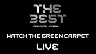 The Best FIFA Football Awards™ - Green Carpet - WATCH LIVE !