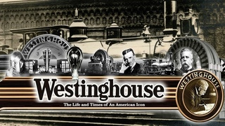 WESTINGHOUSE (Full Documentary) | The Powerhouse Struggle of Patents & Business with Nikola Tesla