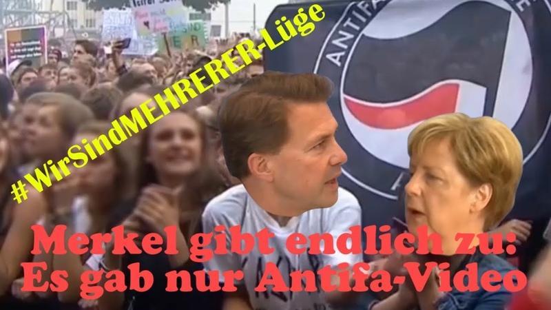 WirSindMEHRERER Lüge Merkel gibt zu Keine MEHRERE Videos MEHRERER Hetzjagden Nur Antifa Video