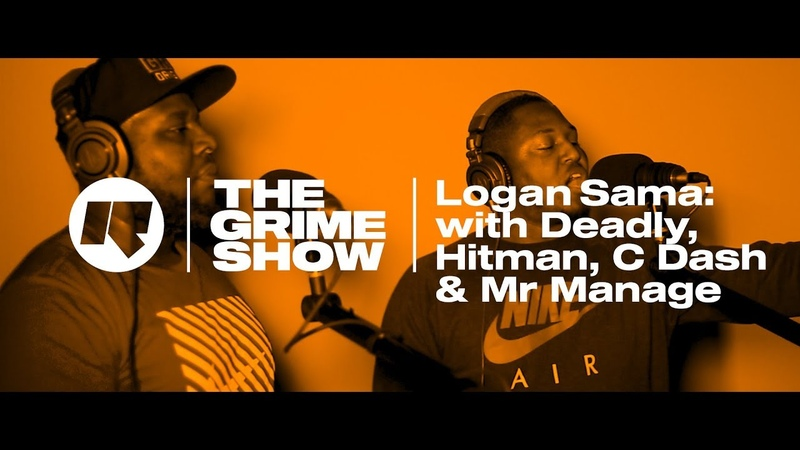 The Grime Show Logan Sama with Deadly Hitman C Dash Mr Manage