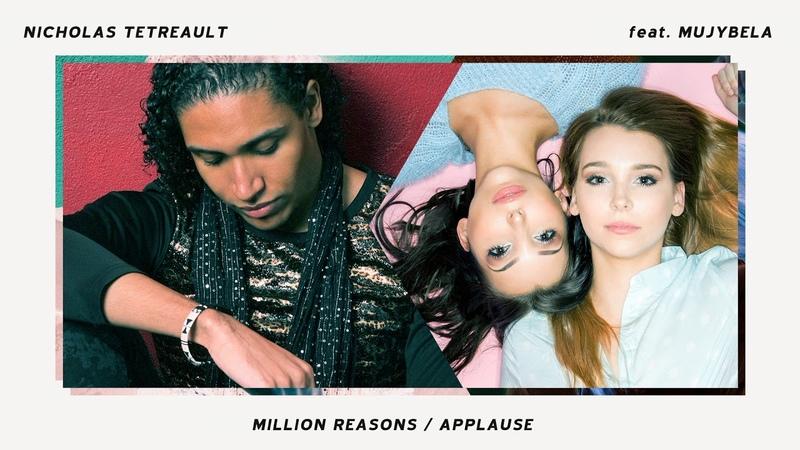 Nicholas Hollywood Tetreault X MUJYBELA Million Reasons Applause Lady Gaga Mash Up