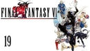 Final Fantasy VI SNES/FF3US Part 19 - Star of the Stage