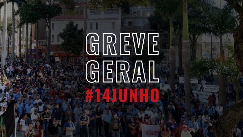 GreveGeral: 14 de junho envolve 45 milhões de trabalhadores em todo o Brasil