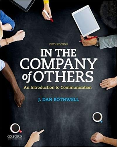 In the Company of Others An Introduction to Communication, 5th Edition