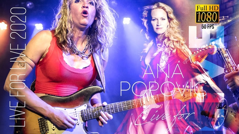 Ana Popovic Live For Live 2020 Remastered to FullHD
