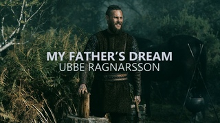 (Vikings) Ubbe Ragnarsson   My Father's Dream