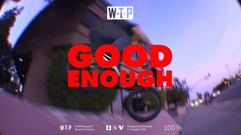 WETHEPEOPLE BMX 'GOOD ENOUGH' insidebmx