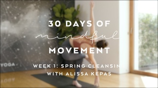 Day 7: Everyday Practice for Everyday People with Alissa Kepas - 30 Days of Mindful Movement