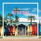 Обложка Better Days - Pete Golden, Lucas Estrada