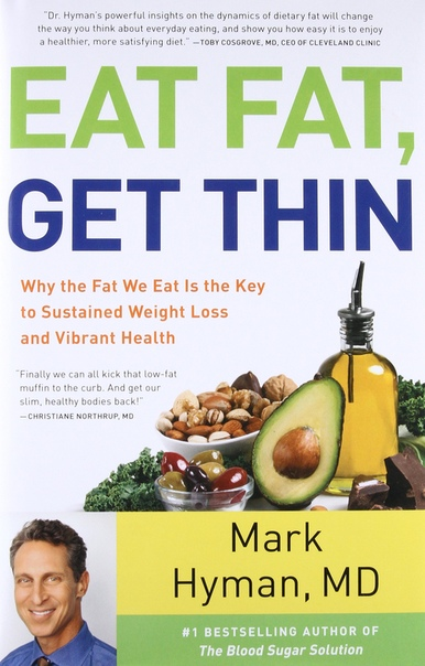 Eat Fat, Get Thin Why the Fat We Eat Is the Key to Sustained Weight Loss and Vibrant Health