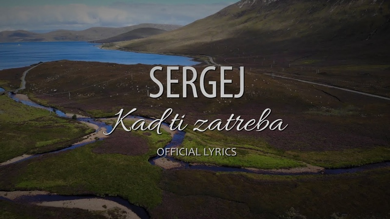 SERGEJ KAD TI ZATREBA (OFFICIAL LYRICS VIDEO)