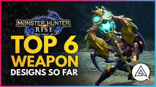 Monster Hunter Rise | Our 6 Favourite Weapon Designs So Far