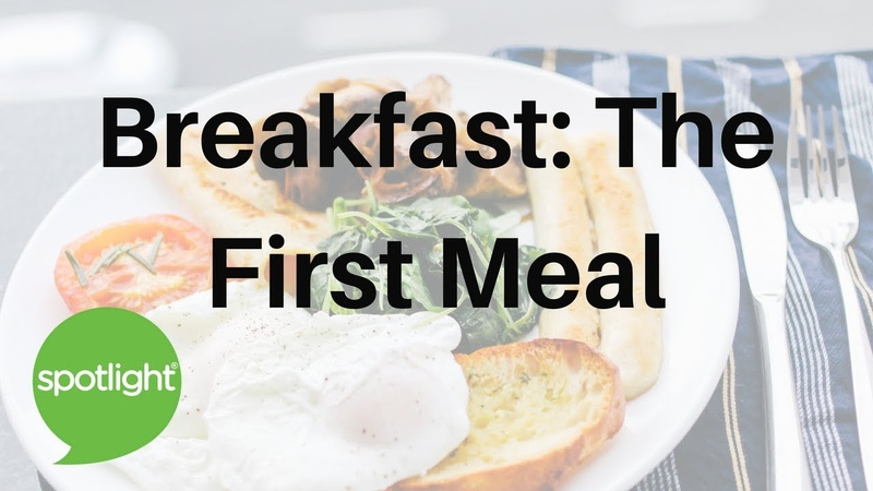 Breakfast: The First Meal - practice English with Spotlight