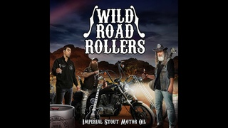Wild Road Rollers - Imperial Stout Motor Oil (2020) (New Full Album)