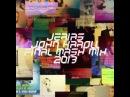 Jerias John Karoll - Final Mash Mix 2013