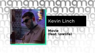 Kevin Linch - Movie (feat. lowlife) (Официальный релиз)