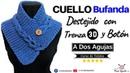 【Tejidos a 2 Agujas Prácticos y Fáciles】✅ Cuello Bufanda a Palitos con Trenza 3D y Botón
