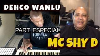 DEHCO WANLU WITH SPECIAL GUEST MC SHY D