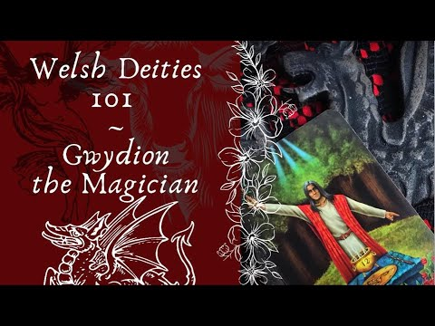 Gwydion Magician Caller of Trees Welsh Deities 101