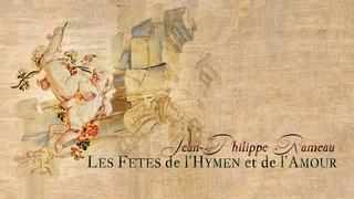 Rameau: Suite from «Les Fêtes de l'Hymen et de l'Amour» RCT 38