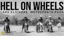 HELL ON WHEELS Lake Elsinore Motosports Park