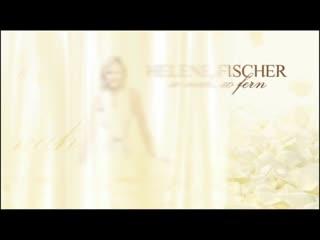 Фильм. Helene Fischer - So Nah, So Fern (2007)