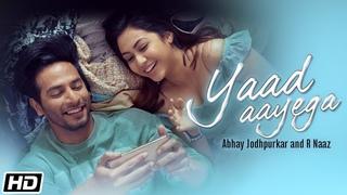 Yaad Aayega | Abhay | R Naaz | Kunaal | Sourav | Sehban | Reem | Latest Hindi Songs 2020