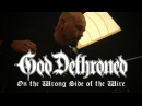 God Dethroned On the Wrong Side of the Wire OFFICIAL VIDEO