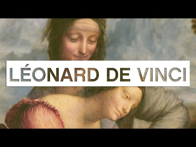 Les grands maîtres de la peinture Léonard de Vinci - Toute LHistoire