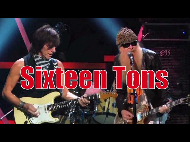 Jeff Beck and ZZ Top Ernie Ford's SIXTEEN TONS