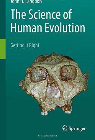 The Science of Human Evolution Getting it Right