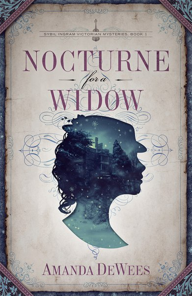 Nocturne for a Widow Sybil Ing - Amanda DeWees