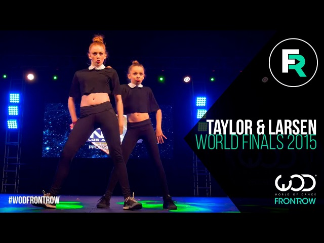 Taylor Hatala Larsen Thompson FRONTROW World of Dance Finals 2015 WODFINALS15