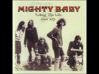 Mighty Baby - Tasting The Life (Live 1971)