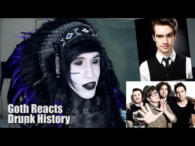 Goth Reacts to Drunk History: Fall Out Boy featuring Brendon Urie of Panic! At The Disco