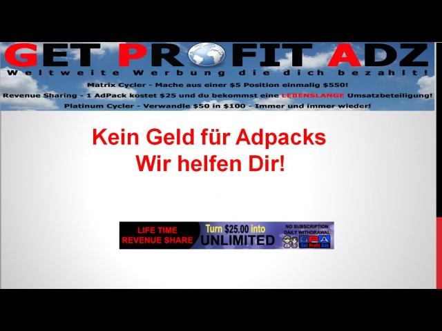 Get Profit Adz - Kannst Du Dir kein Adpack leisten - Ich zeige Dir wie Du 2 Adpacks bekommst...