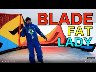 KITEWORLD TV : Видео обзор кайта Blade Fat Lady G4
