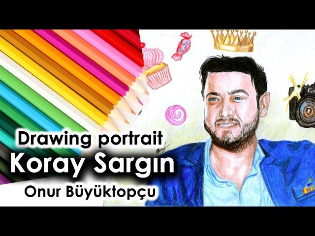 """Koray Sargın - Korış speed drawing * Onur Büyüktopçu portre """"Kıralık Aşk"""""""