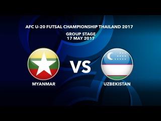 #AFCU20FC THAILAND 2017 - M10 Myanmar vs Uzbekistan - Highlights