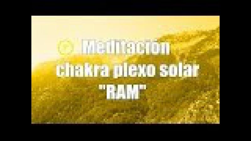 Meditación para equilibrar el chakra plexo solar mantra RAM