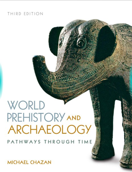 Michael Chazan-World prehistory and archaeology   pathways through time-Routledge (2013)