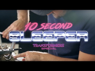 10 SECOND SLEEPER [Transformers Special]
