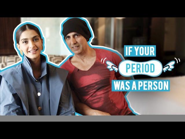 If Your Period Was A Person   Akshay Kumar Sonam Kapoor   Padman   MissMalini