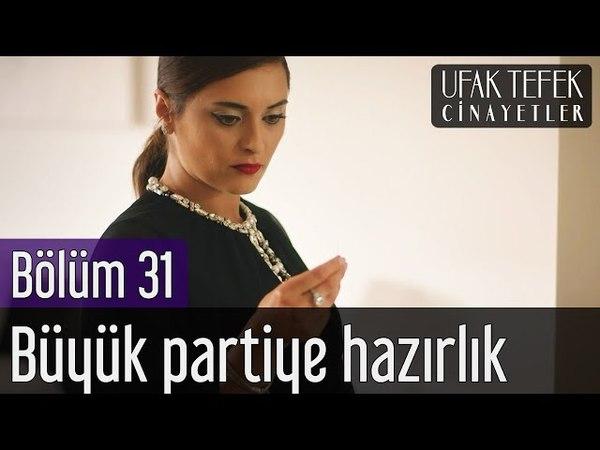 Ufak Tefek Cinayetler 31. Bölüm - Büyük Partiye Hazırlık