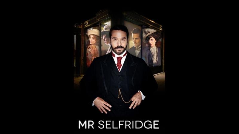 Мистер Селфридж Mr Selfridge сезон 1 серия 10