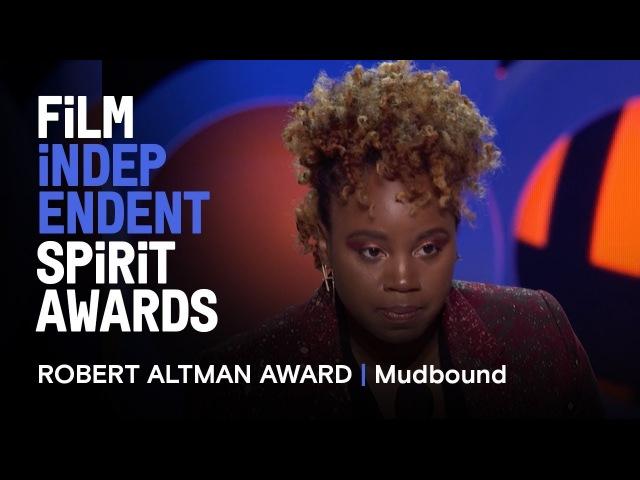 MUDBOUND wins the Robert Altman Award at the 2018 Film Independent Spirit Awards