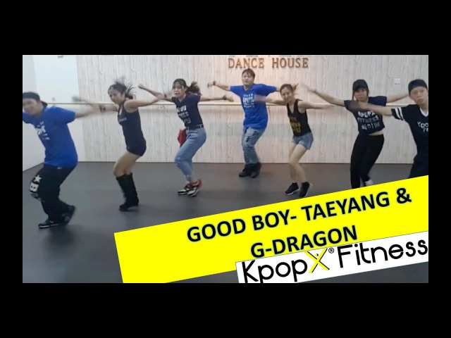 Good boy - G dragon Taeyang   KPOPX FITNESS   FULL SONG
