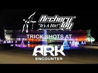 Archery Tag® Ark Encounter Trick Shots